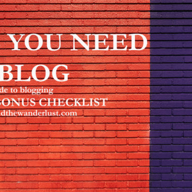 Yes you need to blog by beyond the wanderlust