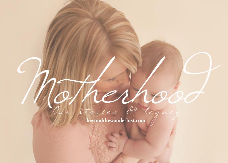 Beyond the Wanderlust Motherhood